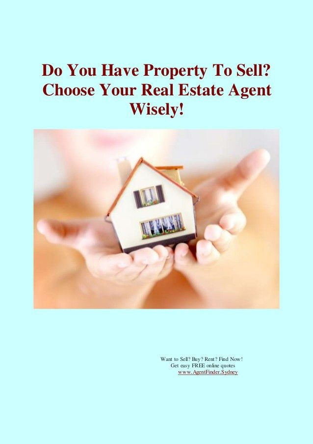 Do You Have Property to Sell? Find Your Real Estate Agent Wisely