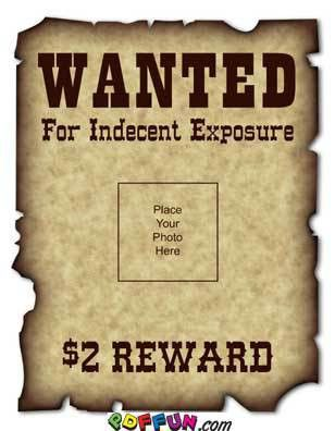 Indecent exposure wanted poster - funny reward poster