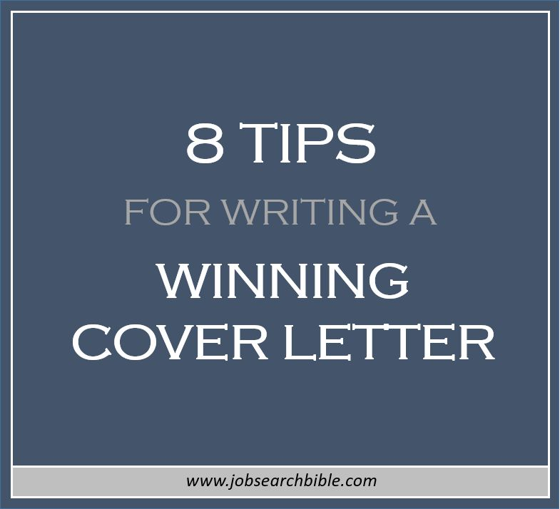 8 tips for writing a winning cover letter - Job Search Bible
