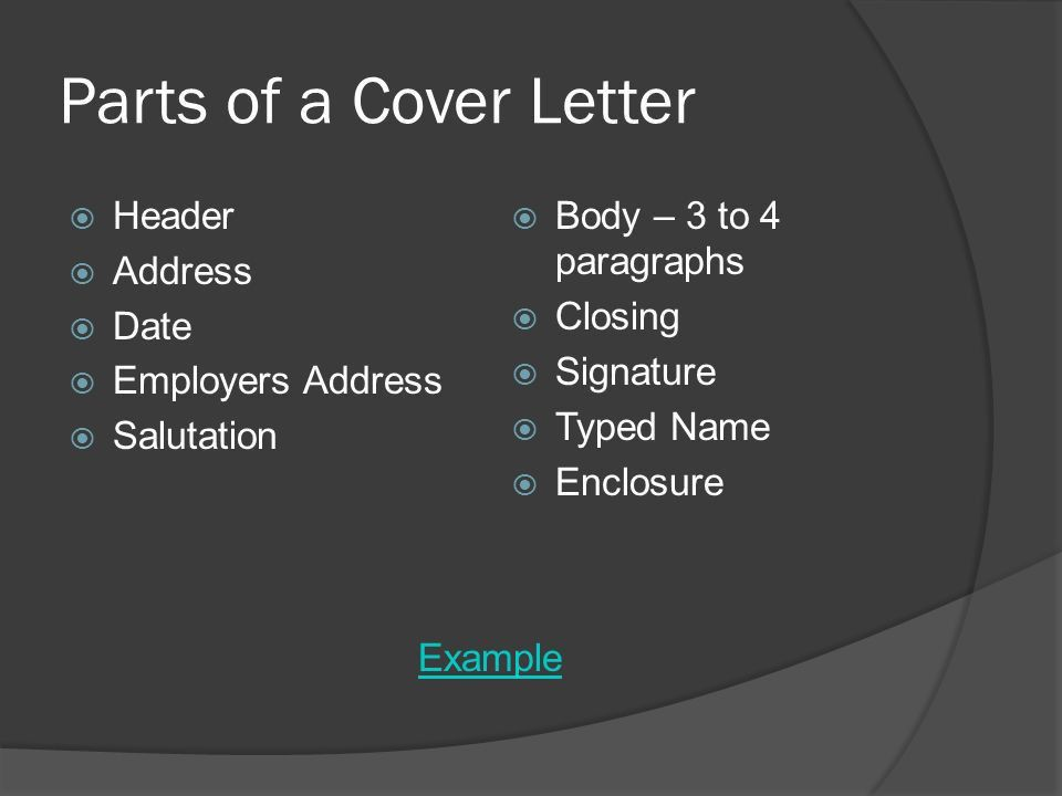 Parts of a Cover Letter  Header  Address  Date  Employers ...