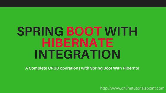 Spring Boot Hibernate Example   Spring Boot Hibernate Integration ...