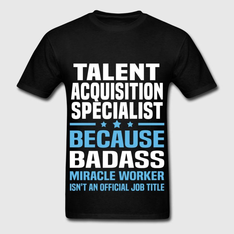 Talent Acquisition Specialist T-Shirt | Spreadshirt