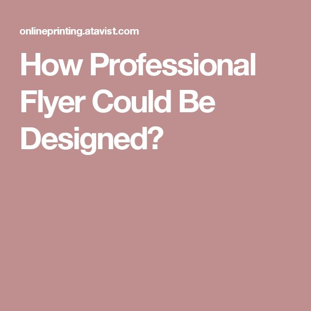 How Professional Flyer Could Be Designed? | flyer printing in ...