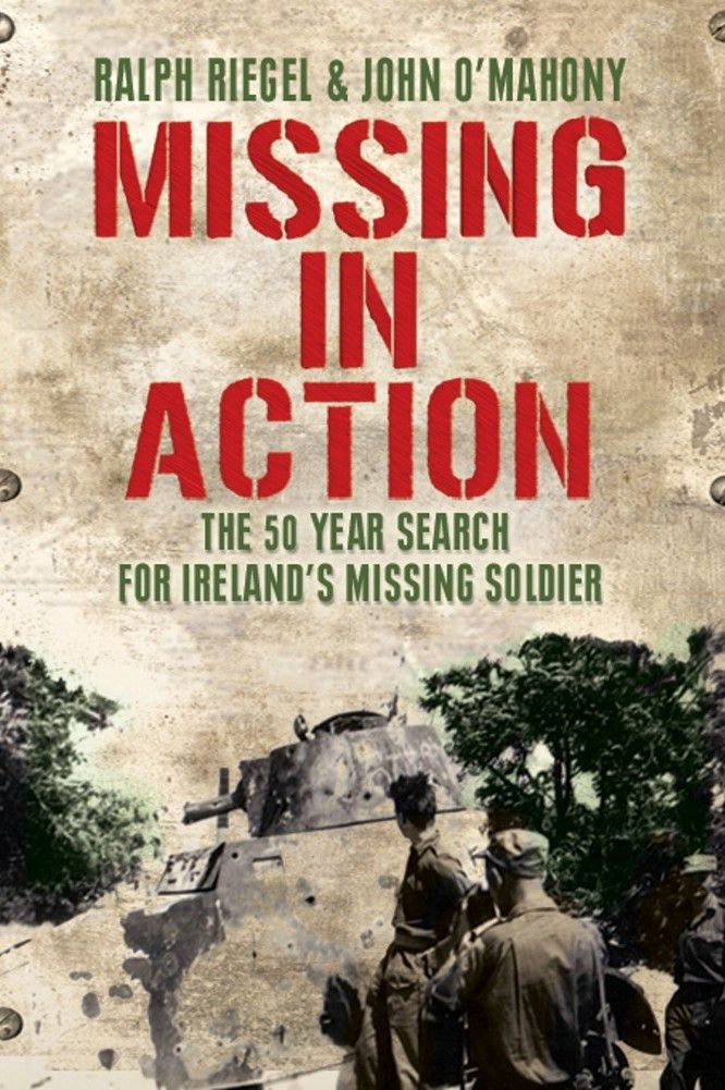 Missing in Action: 50 Year Search for Irelands Lost Soldier ...