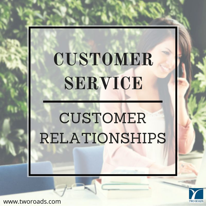 Improve Your Team's Customer Service Skills - Two Roads ...