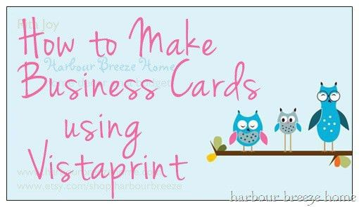 How to Make Business Cards using Vistaprint | Harbour Breeze Home