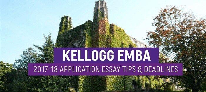 Kellogg EMBA Application Essay Tips & Deadlines