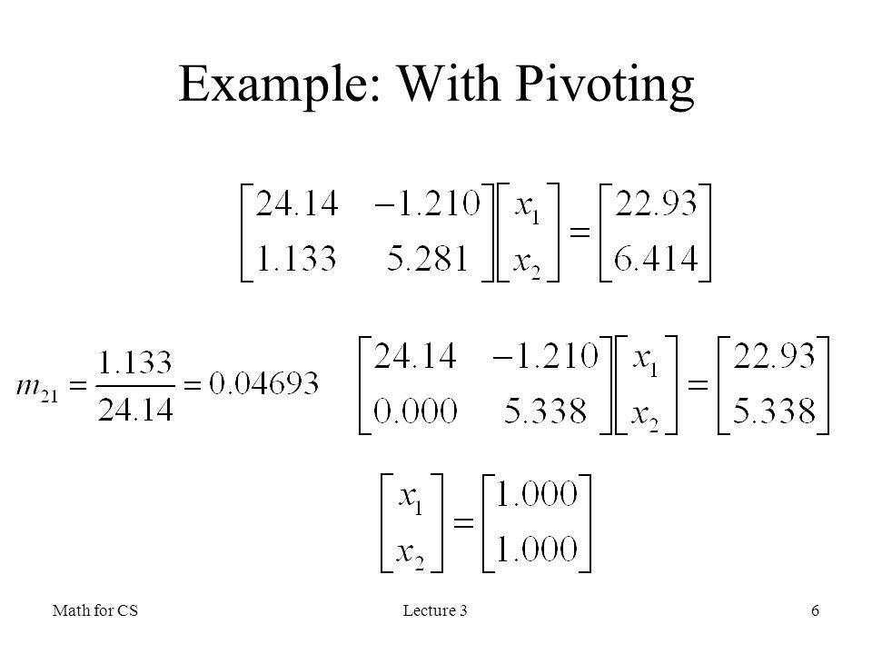 Math for CSLecture 31 LU Decomposition Pivoting Diagonalization ...