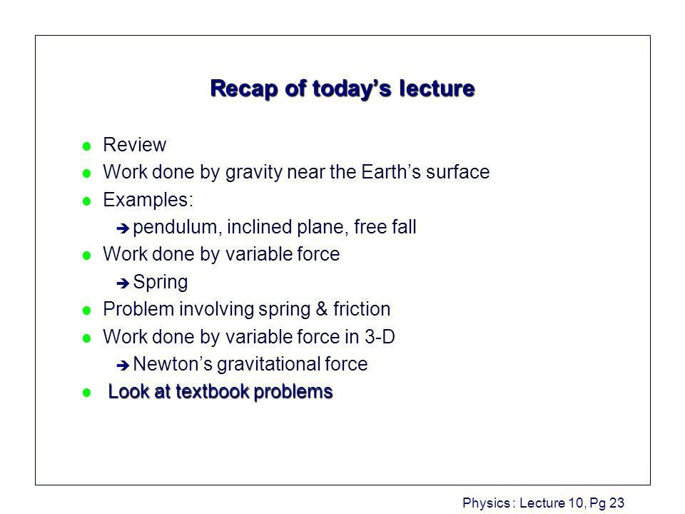 Physics : Lecture 10, Pg 1 Engineering Physics : Lecture 10 ...