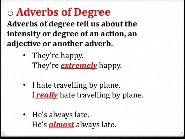 What are examples of adverbs of degree? - Quora