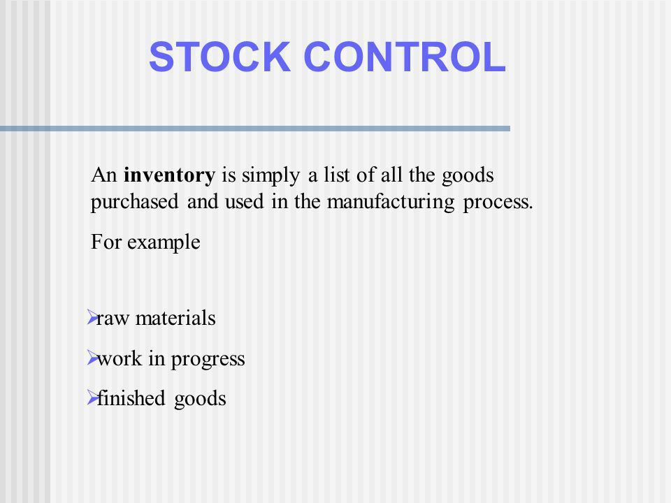 STOCK CONTROL Inventory is often referred to as the graveyard of ...