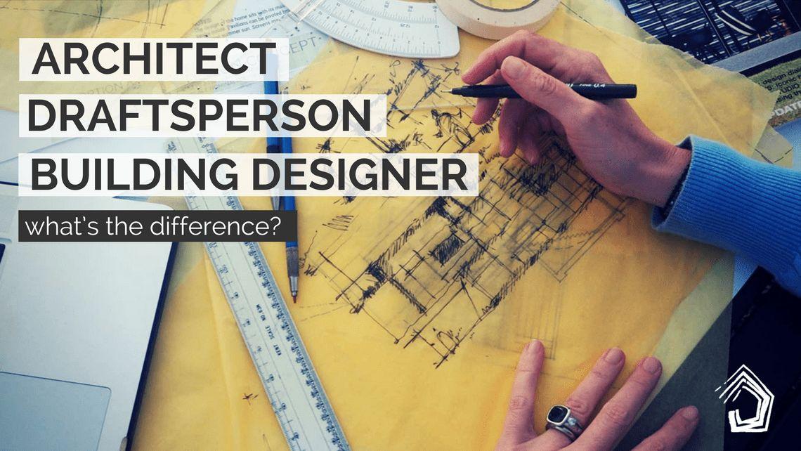 Architect vs Draftsperson vs Building Designer - What's the ...