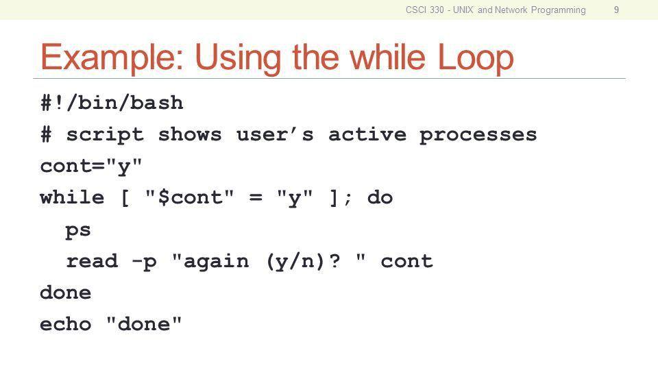 CSCI 330 UNIX and Network Programming Unit X: Shell Scripts II ...