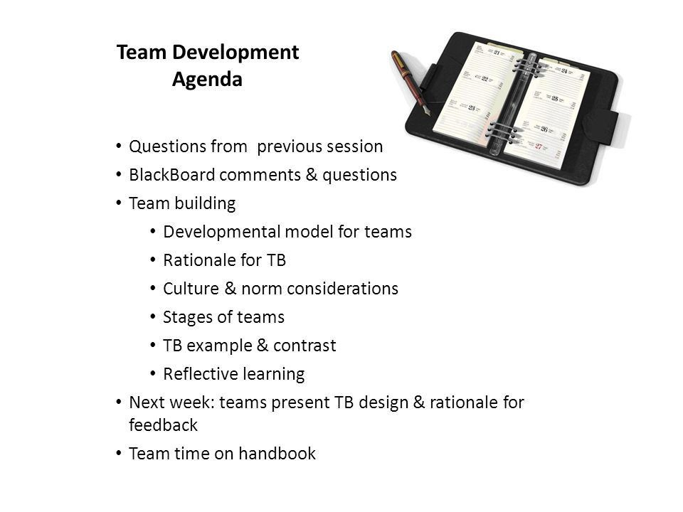 Team Development Agenda Questions from previous session BlackBoard ...