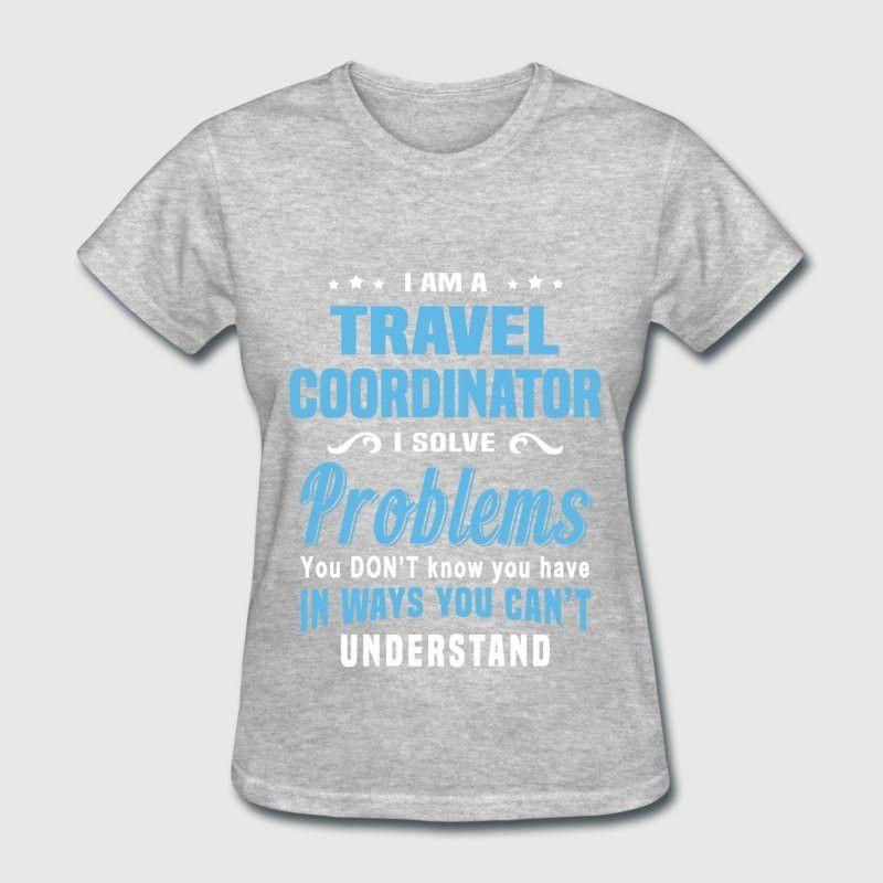 Travel Coordinator T-Shirt   Spreadshirt