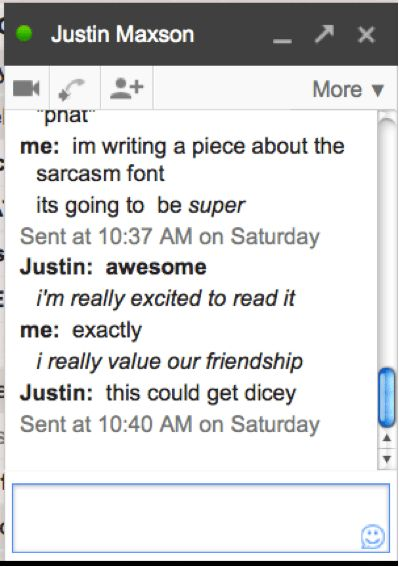 Finally! A How-To for Expressing Sarcasm on Gchat. - Broke-Ass ...