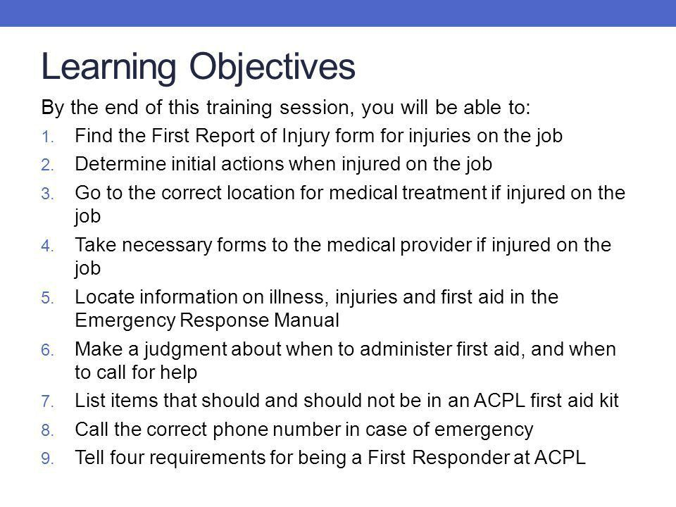 ACPL Safety Training ILLNESS/INJURY/FIRST AID. Learning Objectives ...