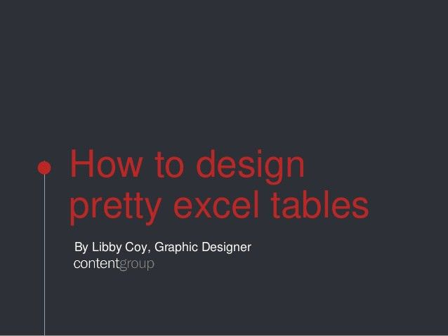 how-to-design-pretty-excel-tables-1-638.jpg?cb=1433202648