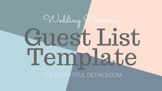 Easy Wedding Guest List Template — The Delightful Details