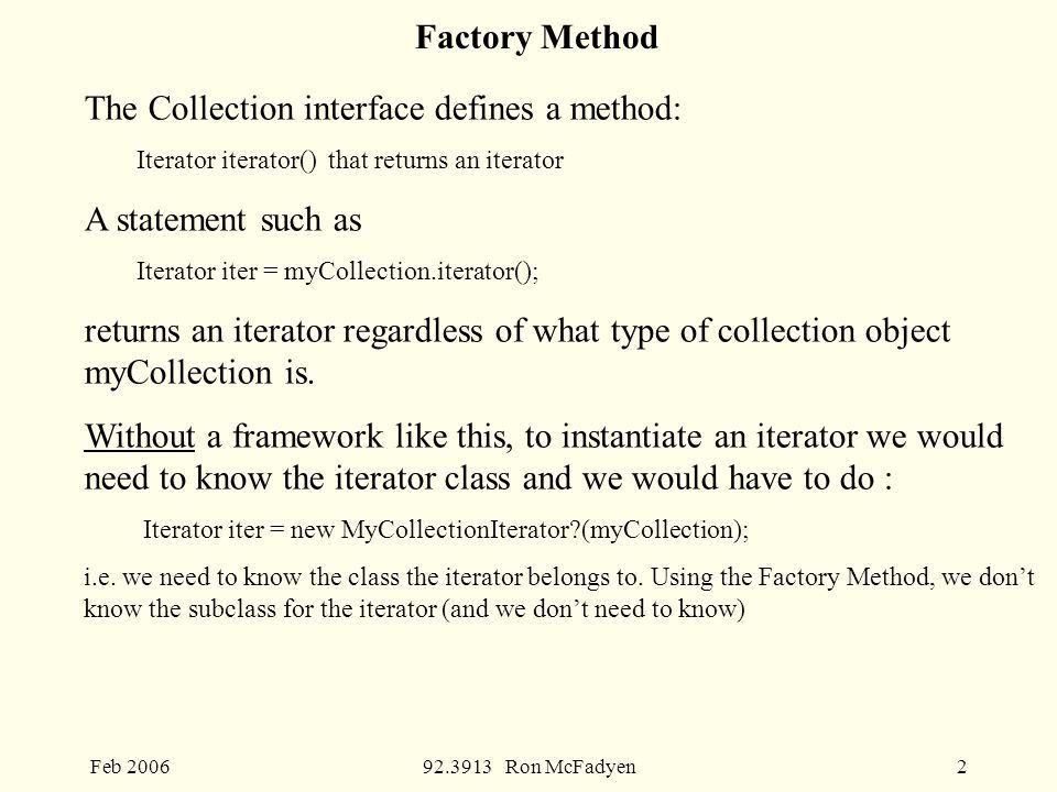 Feb Ron McFadyen1 Factory Method Iterator Example : Java ...