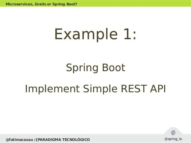 Spring IO '15 - Developing microservices, Spring Boot or Grails?