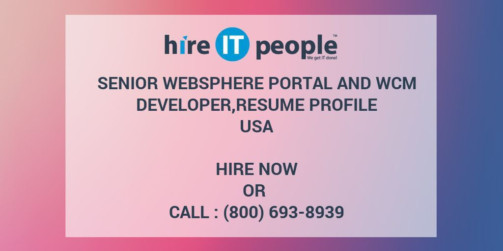Senior Websphere Portal and WCM Developer,resume profile - Hire IT ...