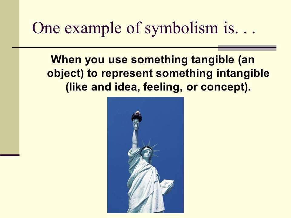 Symbolism Meaning beyond the obvious or when something stands for ...