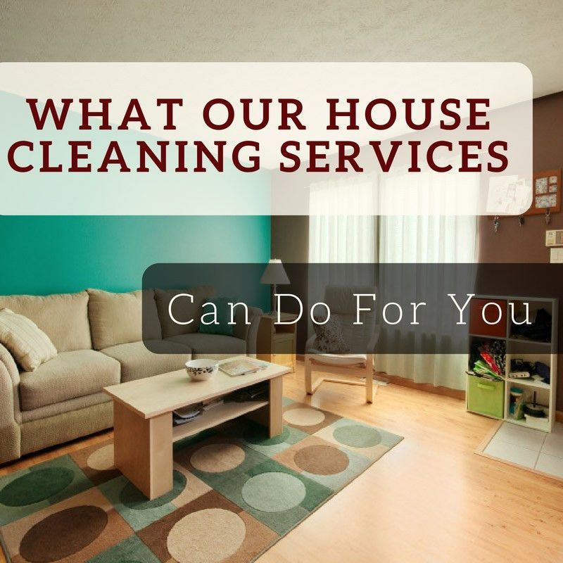 What Our House Cleaning Services Can Do For You | Unlimited ...