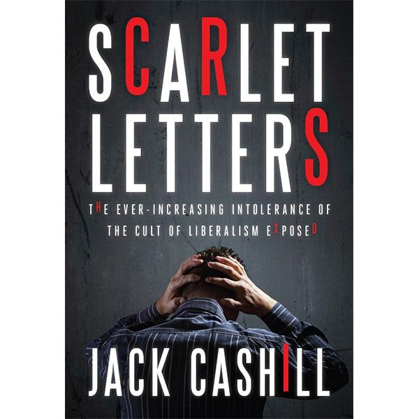 Scarlet Letters: The Ever-Increasing Intolerance of the Cult of ...