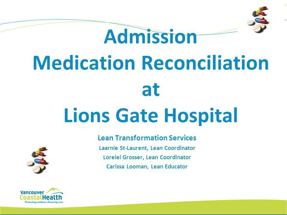 Admission Medication Reconciliation at Lions Gate Hospital - ppt ...