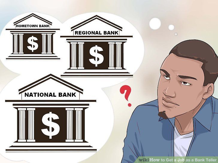 How to Get a Job as a Bank Teller (with Pictures) - wikiHow