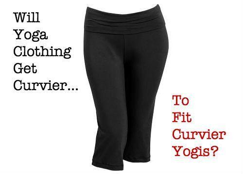 Finally, More Yoga Pants for Curvy Yogis?