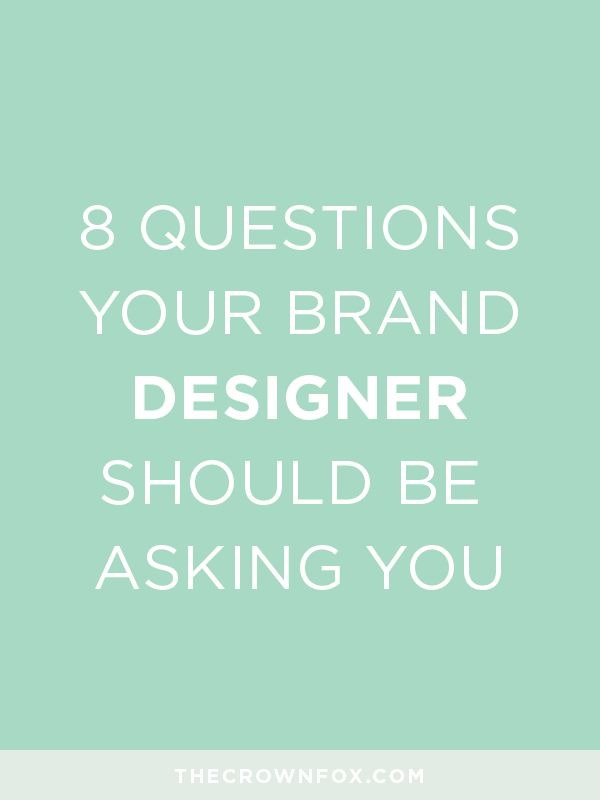 8 Questions Your Brand Designer Should Be Asking You — TheCrownFox ...