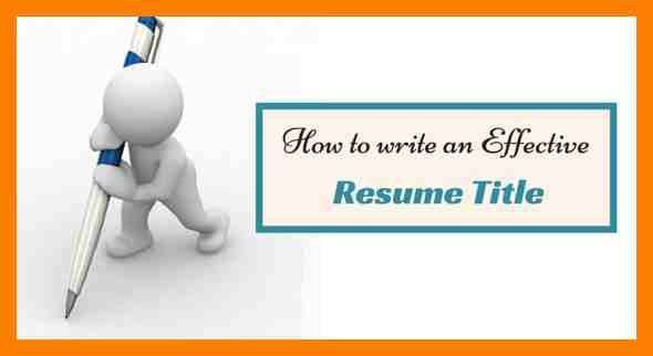 titles-for-resume-how-write-effective-resume-title.jpg