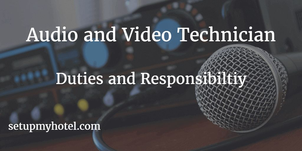 21 Duties and Responsibilities of Hotel Audio Video Technician ...