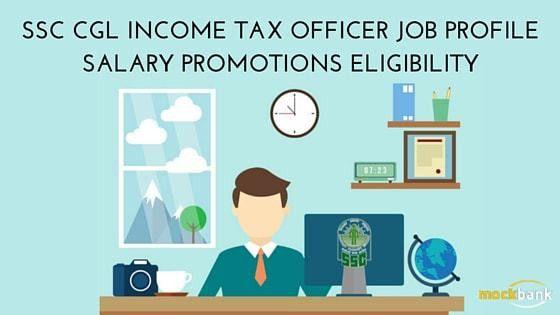 SSC CGL: Income Tax Inspector Job Description, Career Path & Salary