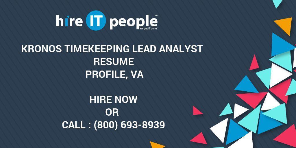Kronos Timekeeping Lead Analyst Resume Profile, VA - Hire IT ...