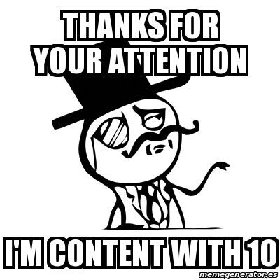 Meme Feel Like A Sir - Thanks for your attention I'M CONTENT WITH ...