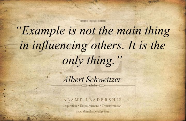 Albert Schweitzer Quotes' Week, Quote 1: Leading by Example ...