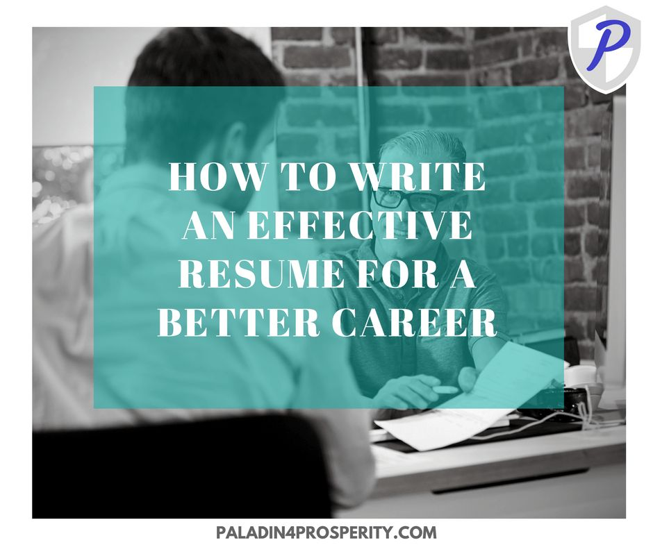 How To Write Effective Resumes For Better Careers - Paladin