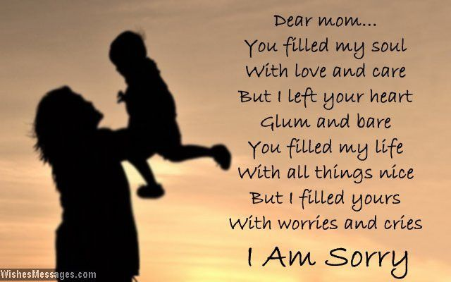 I am sorry messages for mom – WishesMessages.com