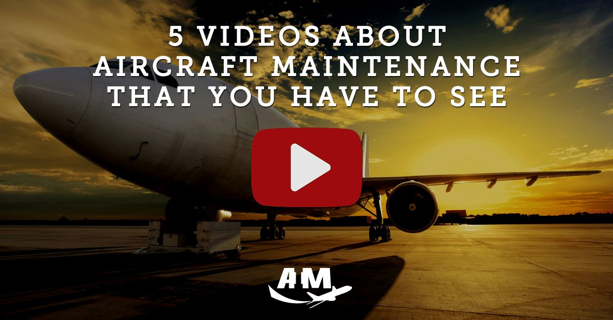 5 Videos About Aircraft Maintenance That You Have to See - AIM ...