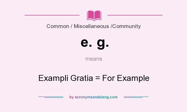 What does e. g. mean? - Definition of e. g. - e. g. stands for ...