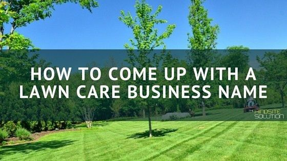 How to Come Up With a Lawn Care Business Name