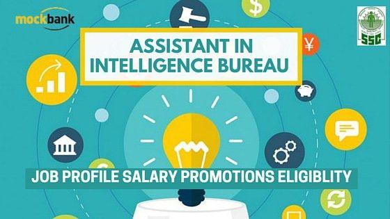SSC CGL: Assistant in Intelligence Bureau Job Description, Career ...