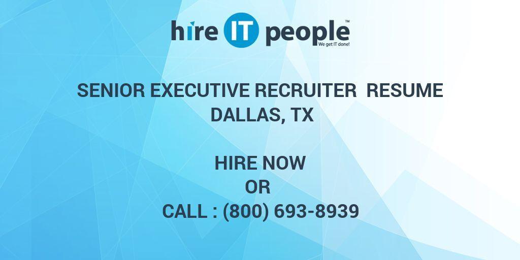 Senior Executive Recruiter Resume Dallas, TX - Hire IT People - We ...