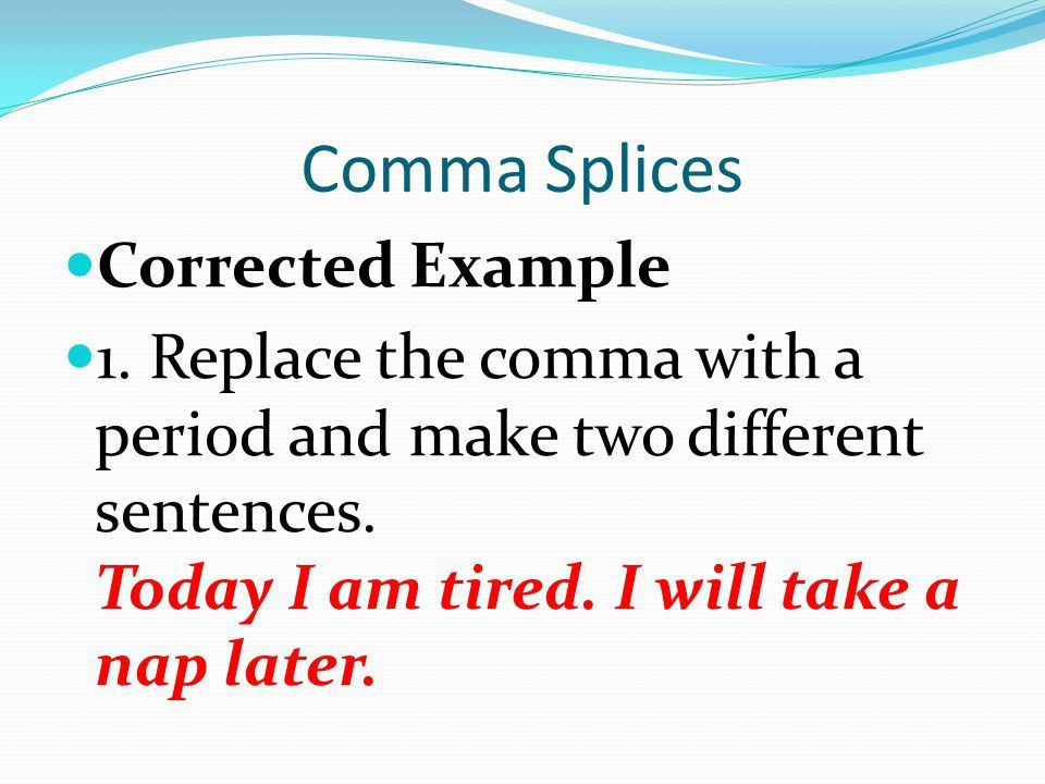 Comma Splices, Fragments, and Run-on Sentences - ppt video online ...
