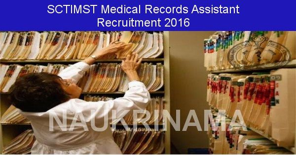 SCTIMST Recruitment 2016- Medical Records Assistant Posts, sctimst ...