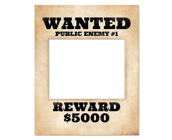 Photo booth frame prop. Printable wanted poster. Wanted sign.