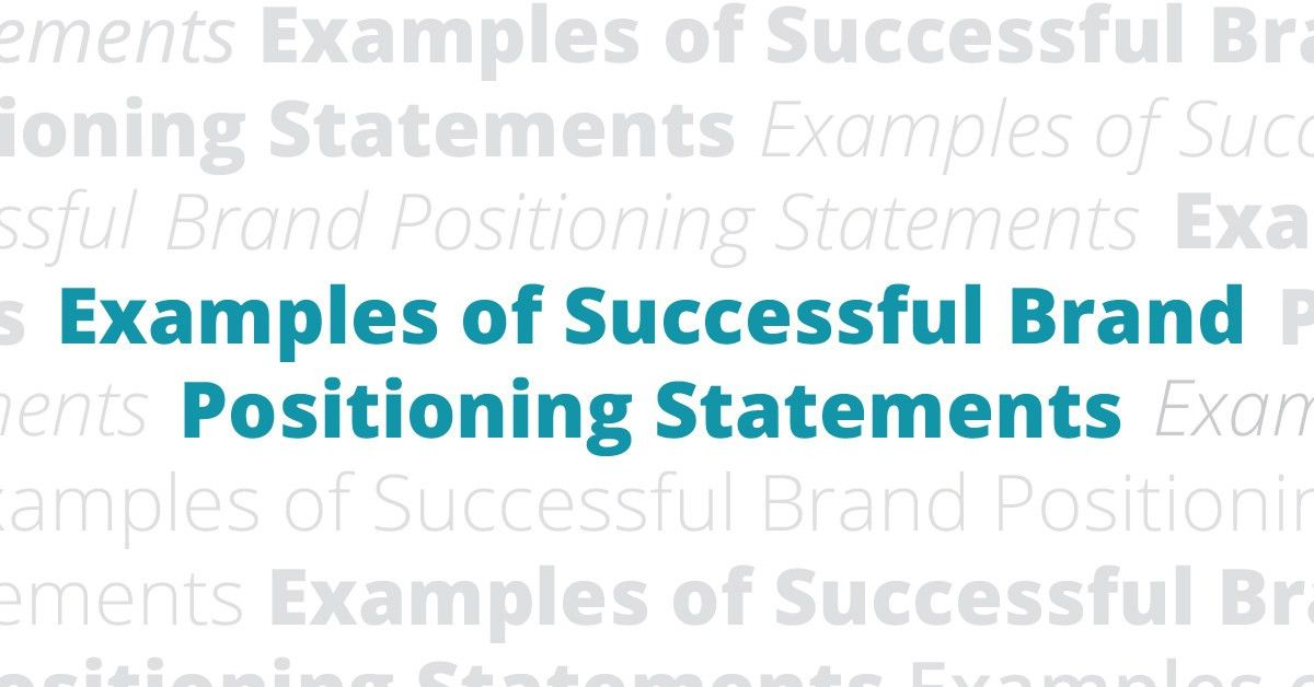 Examples of Successful Brand Positioning Statements | Titan Web ...